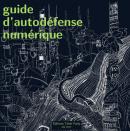 Guide d'autodéfense numérique - ouvrage collectif - éditions Tahin Party