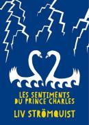 Les sentiments du prince Charles - Liv Strömquist - éditions Rackham