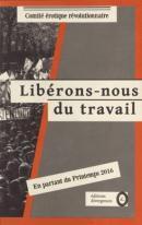 Libérons-nous du travail ! - Comité Érotique Révolutionnaire - Éditions Divergences