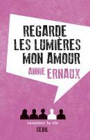 Regarde les lumières mon amour - Annie Ernaux - Seuil