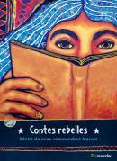 Contes rebelles - Sous-commandant Marcos - Éditions Le Muscadier