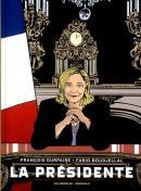 La présidente, tome 1 - François Durpaire et Farid Boudjellal - éditions Les Arènes