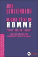 Refuser d'être un homme : pour en finir avec la virilité - John Stoltenberg - éditions Syllepses
