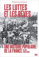 Les luttes et les rêves - une histoire populaire de la France - Michelle Zancarini-Fournel - éditions La Découverte