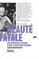 Beauté fatale, les nouveaux visages d'une aliénation féminine / Mona Chollet / éditions La Découverte