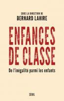 Enfances de classe, de l'inégalité parmi les enfants / ouvrage collectif / édition Seuil